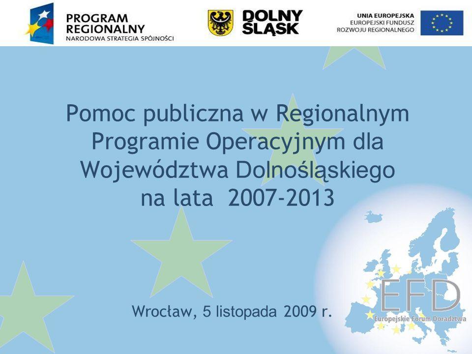 Pomoc publiczna w RPO WD na lata 2007-2013 Wspieranie inwestycji w przedsiębiorstwach