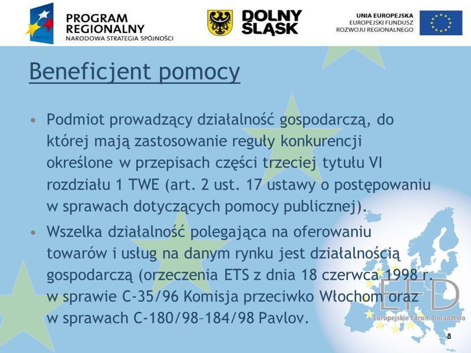 119 Eliminowanie pomocy publicznej Rozdzielenie działalności powinno odbywać z zachowaniem zasad przejrzystości, określonych przez Komisję Europejską.