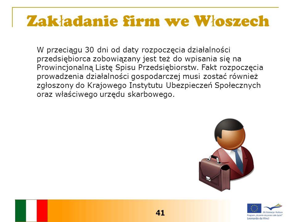Zak ł adanie firm we W ł oszech W przeciągu 30 dni od daty rozpoczęcia działalności przedsiębiorca zobowiązany jest też do wpisania się na Prowincjonalną Listę Spisu Przedsiębiorstw.