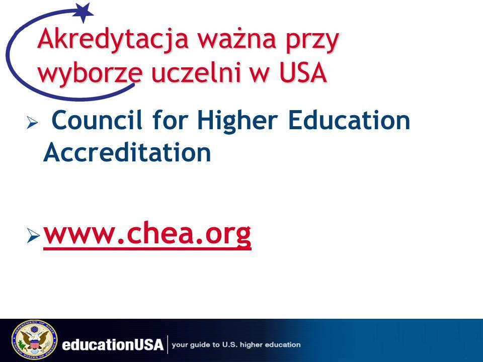 Akredytacja ważna przy wyborze uczelni w USA Council for Higher Education Accreditation www.chea.org