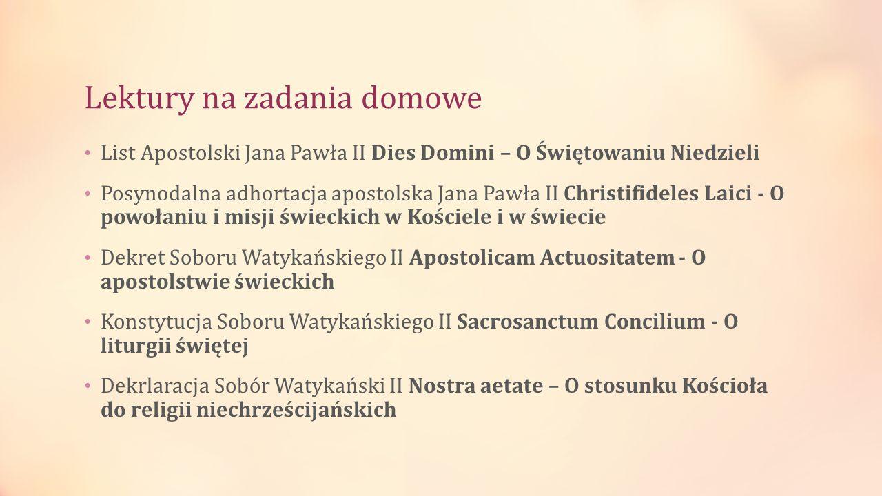 Lektury na zadania domowe List Apostolski Jana Pawła II Dies Domini – O Świętowaniu Niedzieli Posynodalna adhortacja apostolska Jana Pawła II Christif