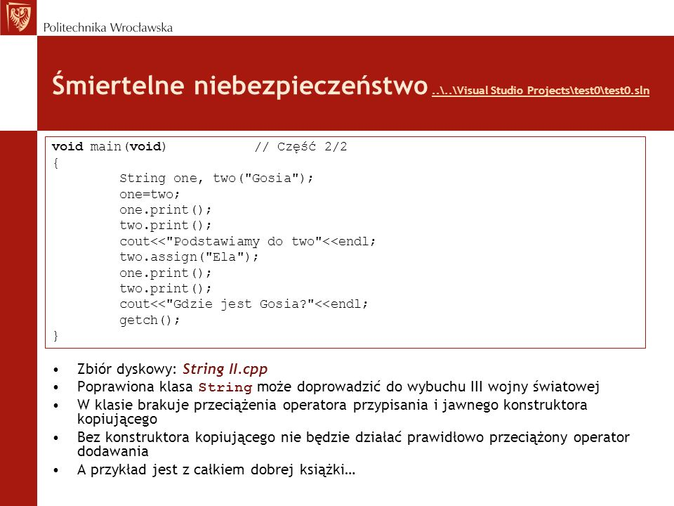 Śmiertelne niebezpieczeństwo..\..\Visual Studio Projects\test0\test0.sln..\..\Visual Studio Projects\test0\test0.sln Zbiór dyskowy: String II.cpp Popr