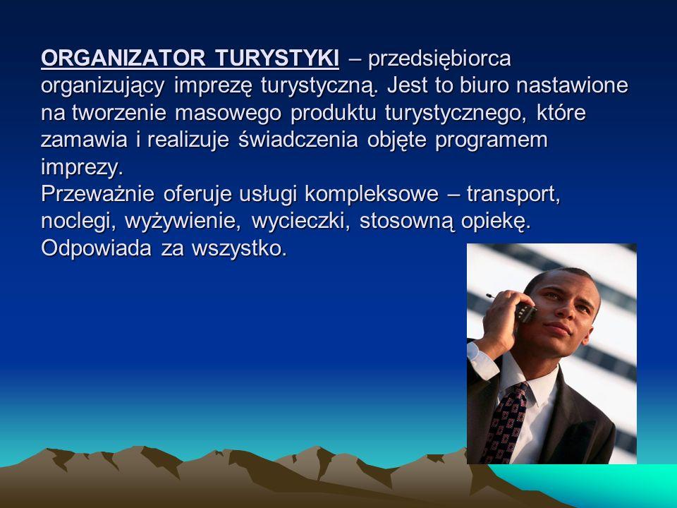 ZAKŁADANIE BIURA PODRÓŻY Do wykonywania działalności gospodarczej w zakresie organizowania imprez turystycznych oraz pośredniczenia na zlecenie klientów w zawieraniu umów o świadczenie usług turystycznych na terytorium Rzeczpospolitej Polskiej uprawnieni są także przedsiębiorcy zagraniczni na zasadzie wzajemności, jeśli ratyfikowane umowy międzynarodowe nie stanowią inaczej.