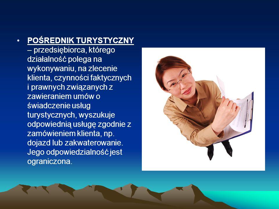 AGENT TURYSTYCZNY – przedsiębiorca, którego działalność polega na stałym pośredniczeniu w zawieraniu umów o świadczenie usług turystycznych na rzecz organizatorów turystyki posiadających zezwolenie w kraju lub na rzecz innych usługodawców posiadających siedzibę w kraju.