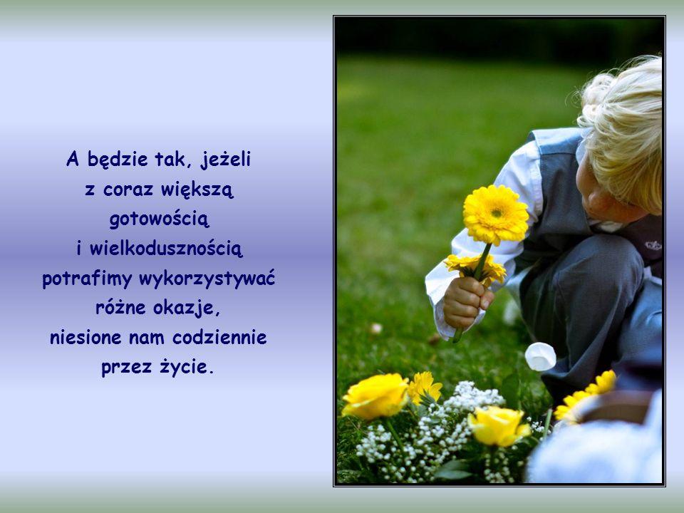 Trzeba sprawić, by ta miłość wzrastała, by była nieustannie żywa, aktywna, działająca.