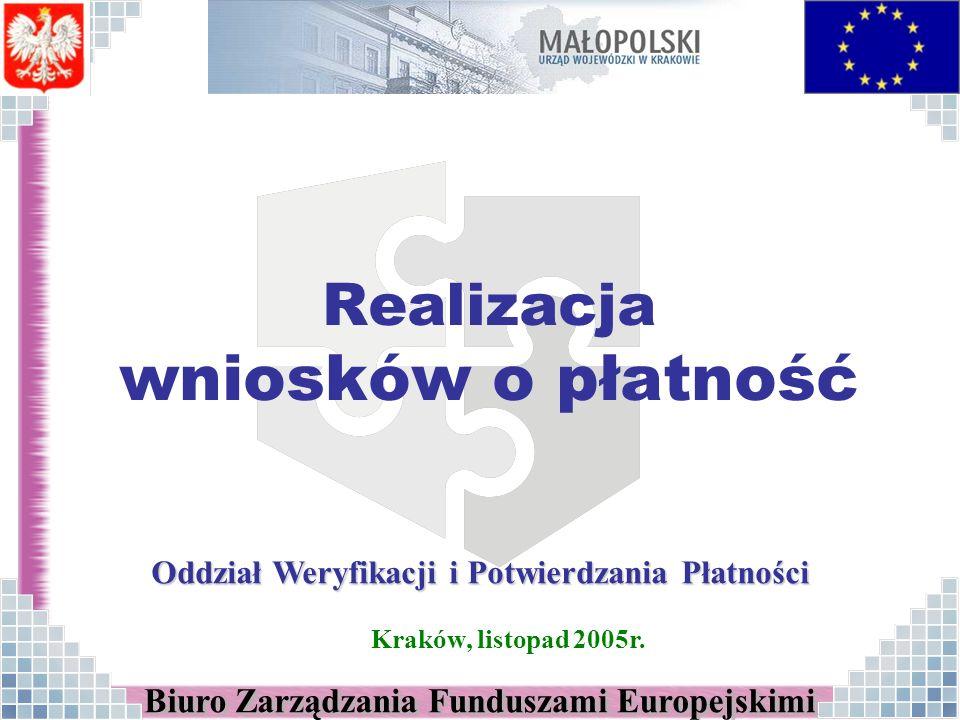 Kraków, listopad 2005r. Oddział Weryfikacji i Potwierdzania Płatności Realizacja wniosków o płatność