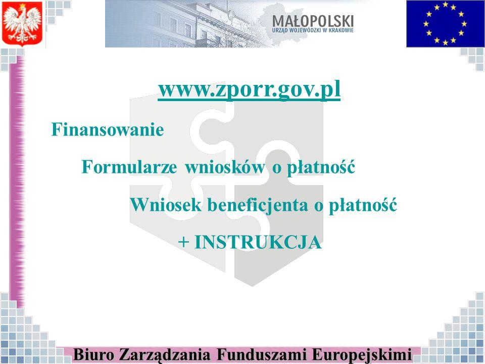 www.zporr.gov.pl Finansowanie Formularze wniosków o płatność Wniosek beneficjenta o płatność + INSTRUKCJA