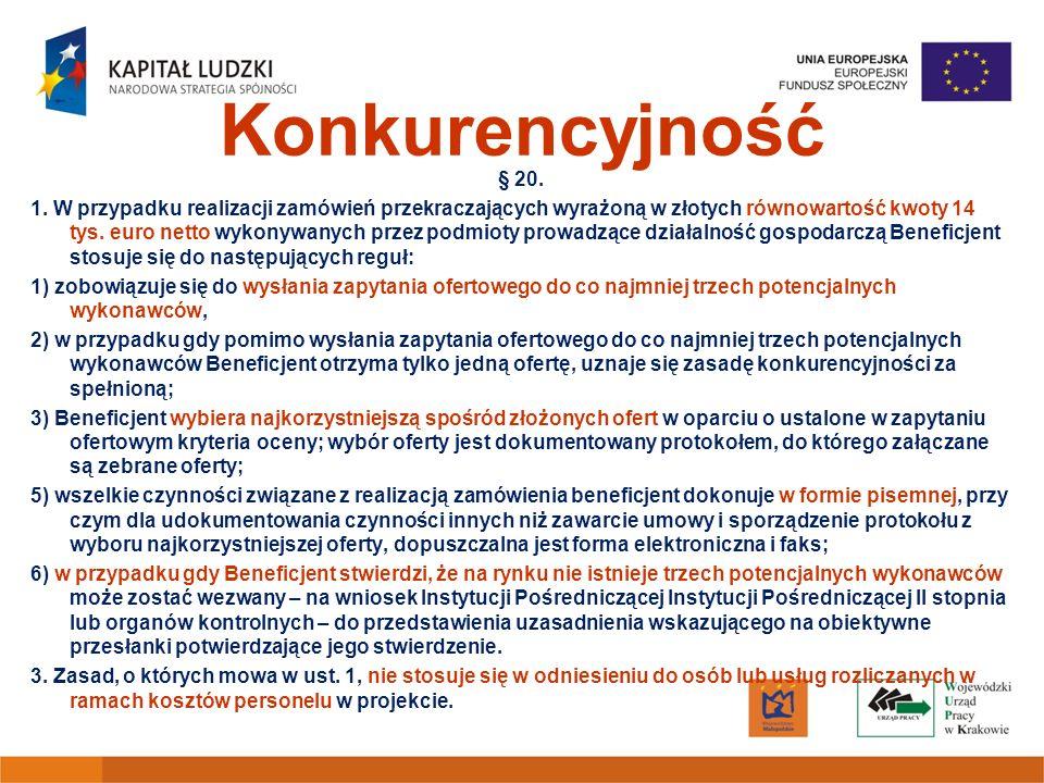Konkurencyjność § 20. 1. W przypadku realizacji zamówień przekraczających wyrażoną w złotych równowartość kwoty 14 tys. euro netto wykonywanych przez