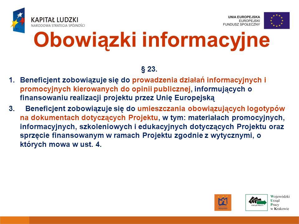 Obowiązki informacyjne § 23. 1.Beneficjent zobowiązuje się do prowadzenia działań informacyjnych i promocyjnych kierowanych do opinii publicznej, info