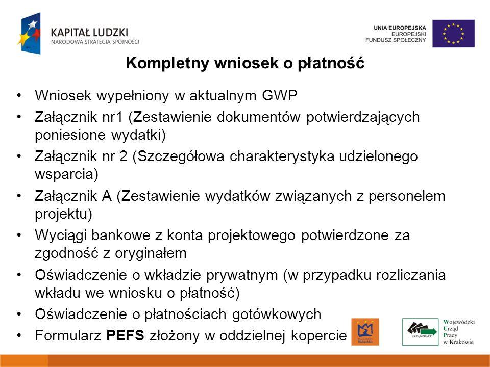 Kompletny wniosek o płatność Wniosek wypełniony w aktualnym GWP Załącznik nr1 (Zestawienie dokumentów potwierdzających poniesione wydatki) Załącznik n