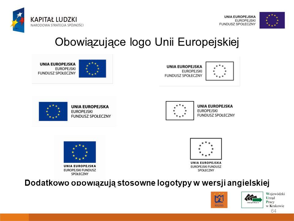 Dodatkowo obowiązują stosowne logotypy w wersji angielskiej 64 Obowiązujące logo Unii Europejskiej