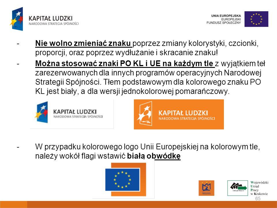 -Nie wolno zmieniać znaku poprzez zmiany kolorystyki, czcionki, proporcji, oraz poprzez wydłużanie i skracanie znaku! -Można stosować znaki PO KL i UE