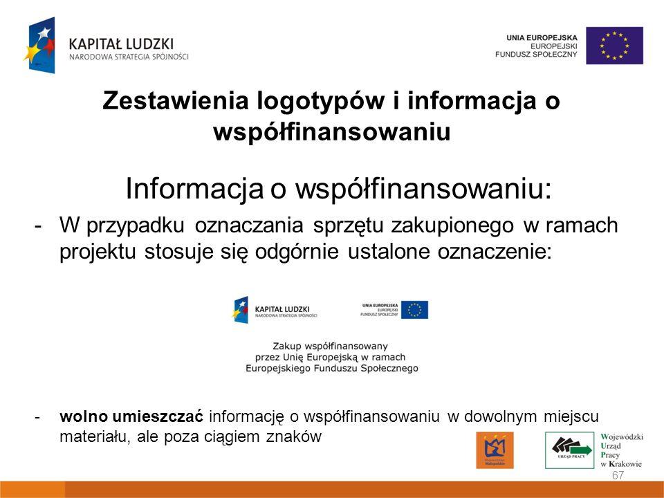 Zestawienia logotypów i informacja o współfinansowaniu Informacja o współfinansowaniu: -W przypadku oznaczania sprzętu zakupionego w ramach projektu s