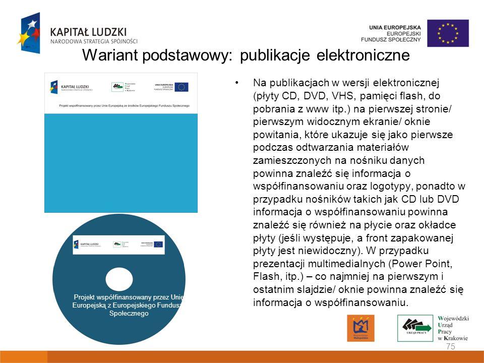 Wariant podstawowy: publikacje elektroniczne Na publikacjach w wersji elektronicznej (płyty CD, DVD, VHS, pamięci flash, do pobrania z www itp.) na pi