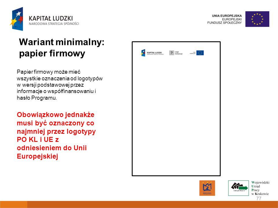 Wariant minimalny: papier firmowy Papier firmowy może mieć wszystkie oznaczenia od logotypów w wersji podstawowej przez informacje o współfinansowaniu