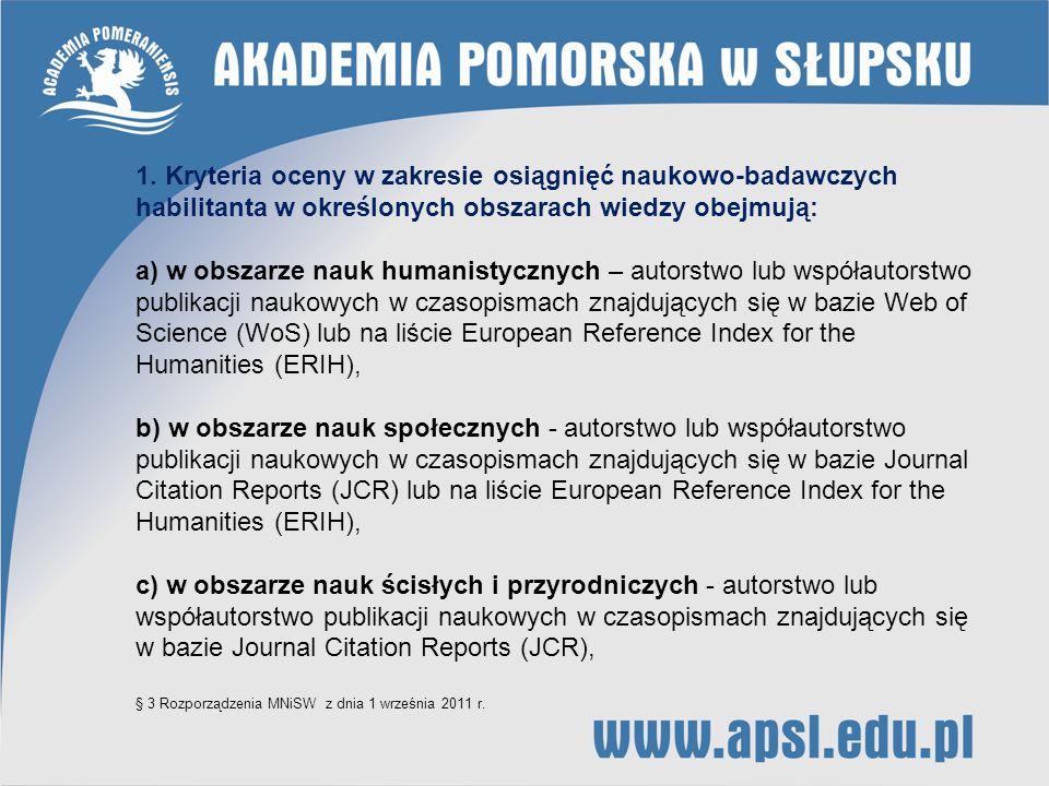 1. Kryteria oceny w zakresie osiągnięć naukowo-badawczych habilitanta w określonych obszarach wiedzy obejmują: a) w obszarze nauk humanistycznych – au