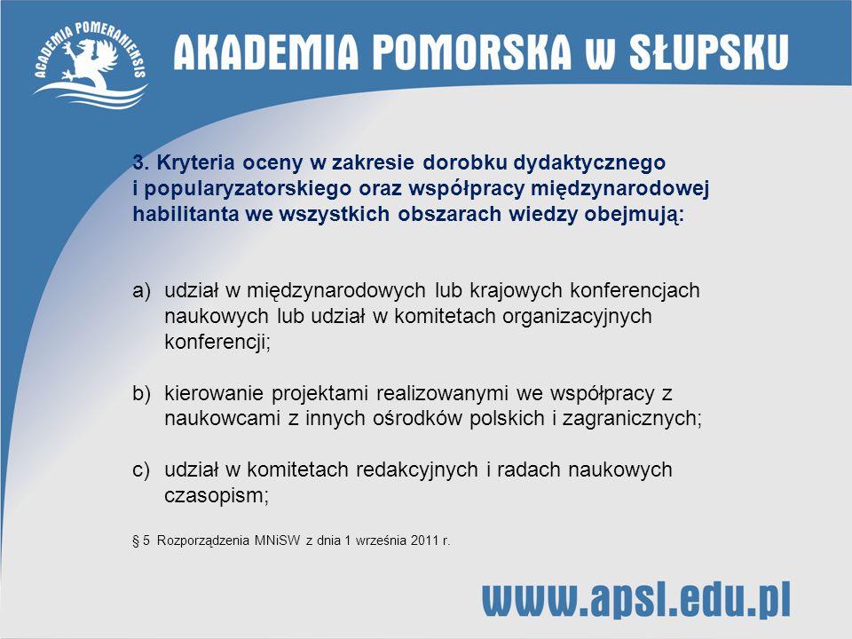 3. Kryteria oceny w zakresie dorobku dydaktycznego i popularyzatorskiego oraz współpracy międzynarodowej habilitanta we wszystkich obszarach wiedzy ob