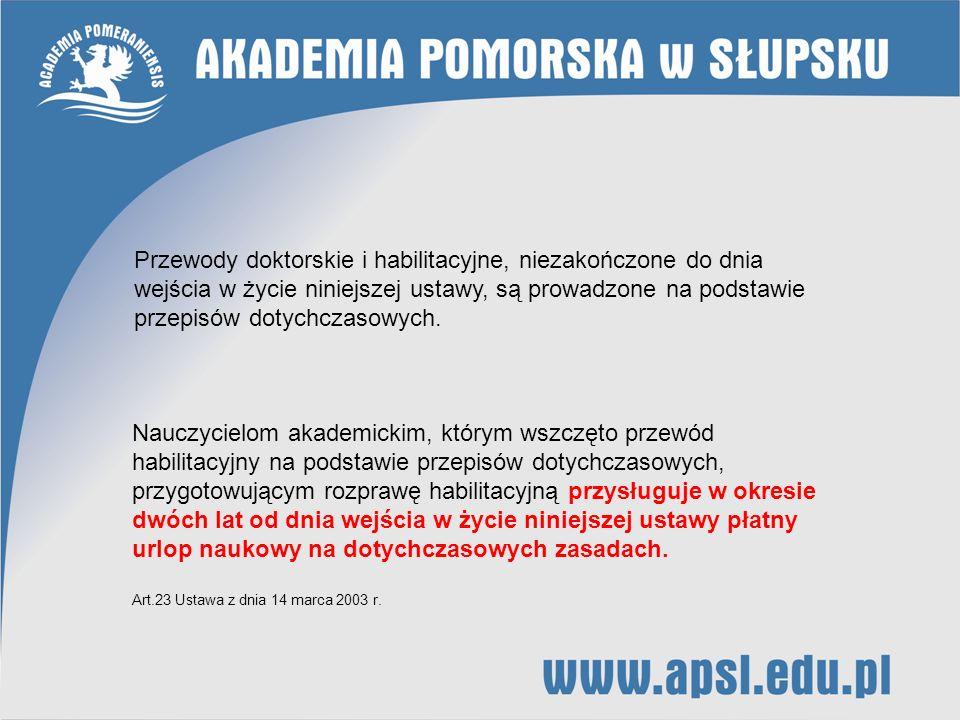 Przewody doktorskie i habilitacyjne, niezakończone do dnia wejścia w życie niniejszej ustawy, są prowadzone na podstawie przepisów dotychczasowych.