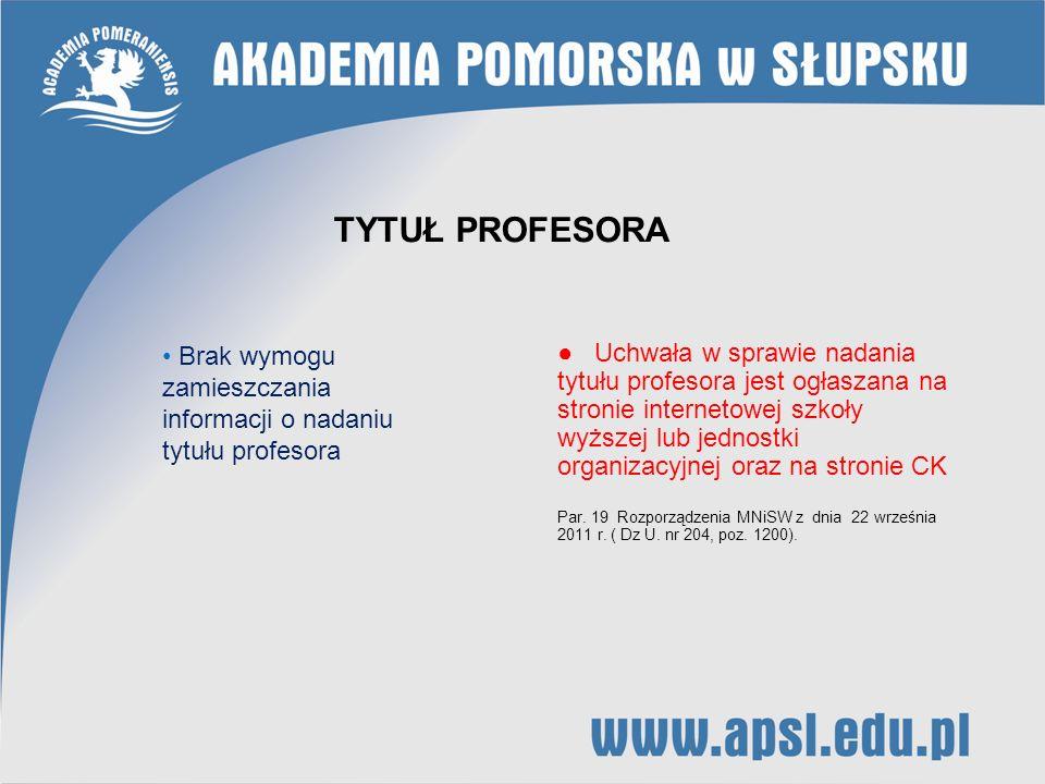 Uchwała w sprawie nadania tytułu profesora jest ogłaszana na stronie internetowej szkoły wyższej lub jednostki organizacyjnej oraz na stronie CK Par.