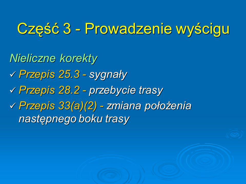 Nieliczne korekty Przepis 25.3 - sygnały Przepis 25.3 - sygnały Przepis 28.2 - przebycie trasy Przepis 28.2 - przebycie trasy Przepis 33(a)(2) - zmian