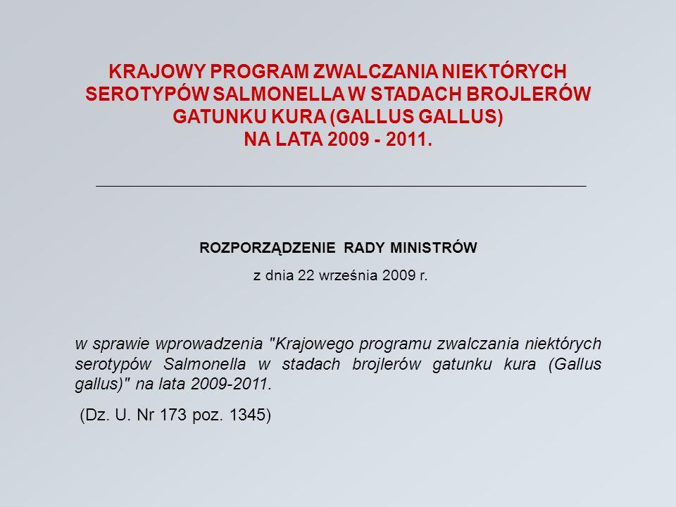 SALMONELLOZY - INFORMACJE OGÓLNE Głównym, pierwotnym rezerwuarem odzwierzęcych pałeczek Salmonella w Rzeczypospolitej Polskiej jest drób.