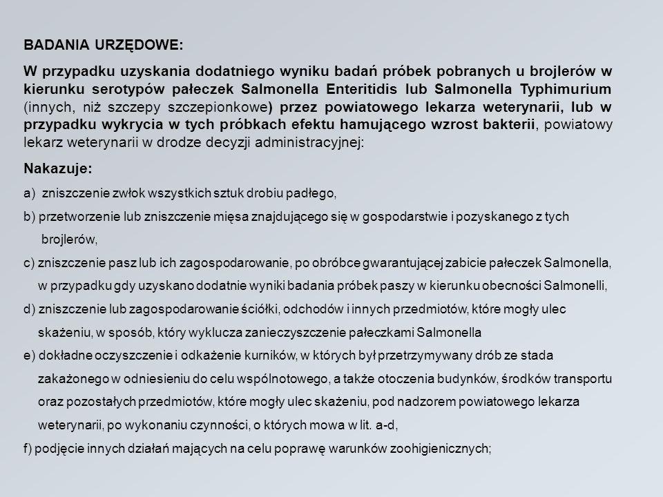 BADANIA URZĘDOWE: W przypadku uzyskania dodatniego wyniku badań próbek pobranych u brojlerów w kierunku serotypów pałeczek Salmonella Enteritidis lub