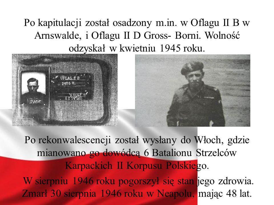 Po kapitulacji został osadzony m.in. w Oflagu II B w Arnswalde, i Oflagu II D Gross- Borni. Wolność odzyskał w kwietniu 1945 roku. Po rekonwalescencji