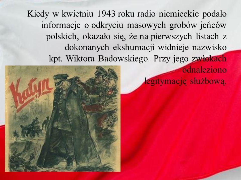 Kiedy w kwietniu 1943 roku radio niemieckie podało informacje o odkryciu masowych grobów jeńców polskich, okazało się, że na pierwszych listach z doko