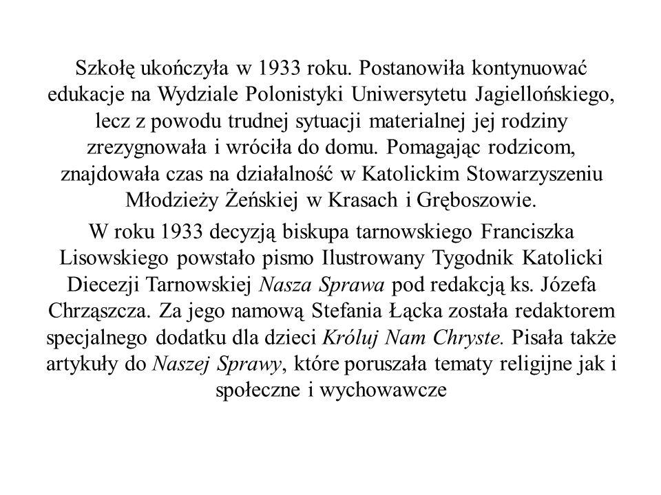 Szkołę ukończyła w 1933 roku. Postanowiła kontynuować edukacje na Wydziale Polonistyki Uniwersytetu Jagiellońskiego, lecz z powodu trudnej sytuacji ma