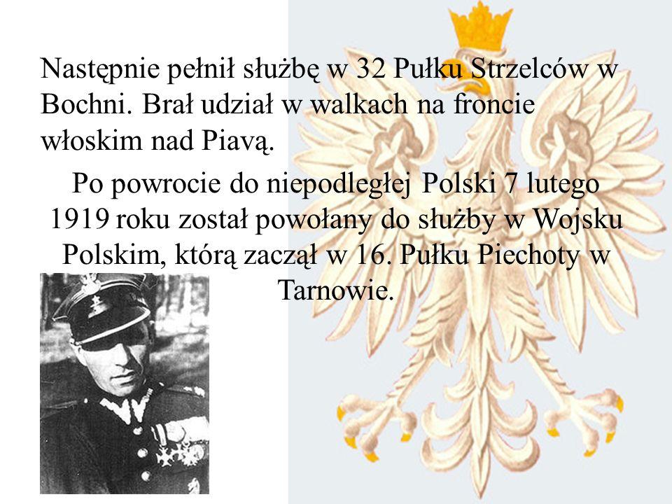 Następnie pełnił służbę w 32 Pułku Strzelców w Bochni. Brał udział w walkach na froncie włoskim nad Piavą. Po powrocie do niepodległej Polski 7 lutego