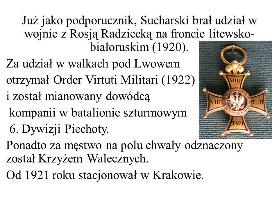 Już jako podporucznik, Sucharski brał udział w wojnie z Rosją Radziecką na froncie litewsko- białoruskim (1920). Za udział w walkach pod Lwowem otrzym