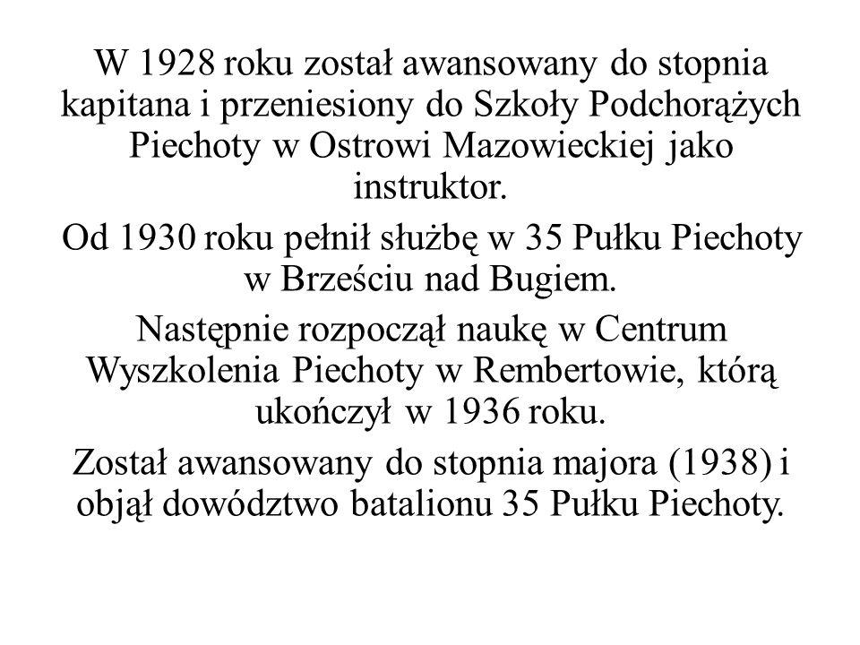 W 1928 roku został awansowany do stopnia kapitana i przeniesiony do Szkoły Podchorążych Piechoty w Ostrowi Mazowieckiej jako instruktor. Od 1930 roku