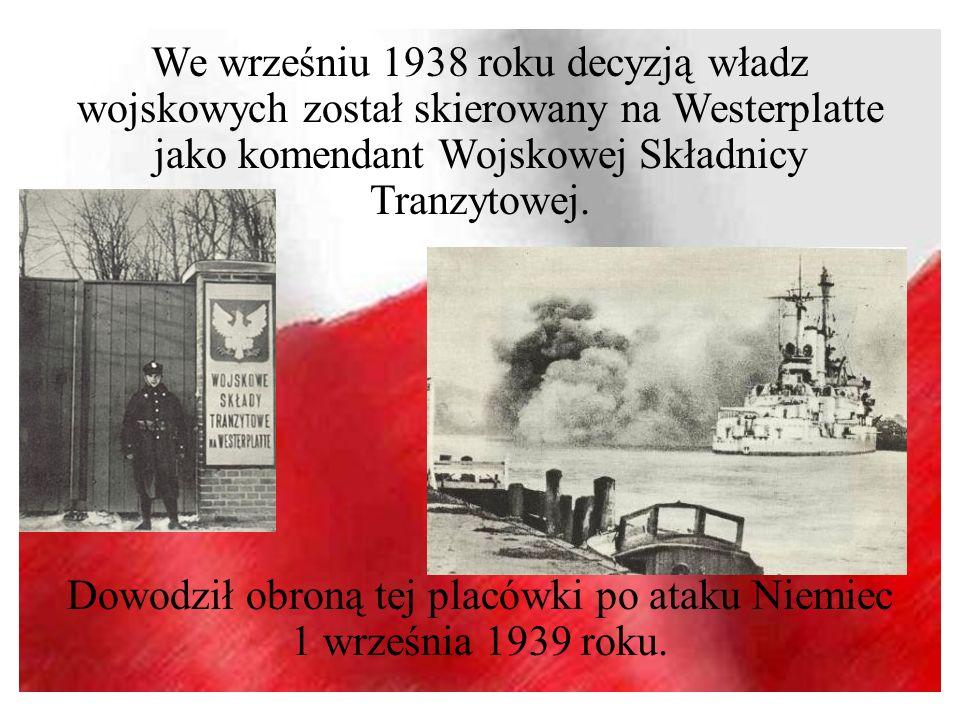 We wrześniu 1938 roku decyzją władz wojskowych został skierowany na Westerplatte jako komendant Wojskowej Składnicy Tranzytowej. Dowodził obroną tej p