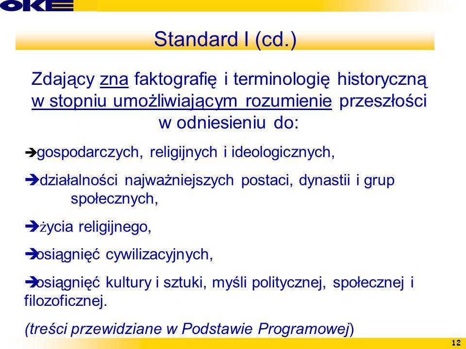 12 Zdający zna faktografię i terminologię historyczną w stopniu umożliwiającym rozumienie przeszłości w odniesieniu do: gospodarczych, religijnych i i