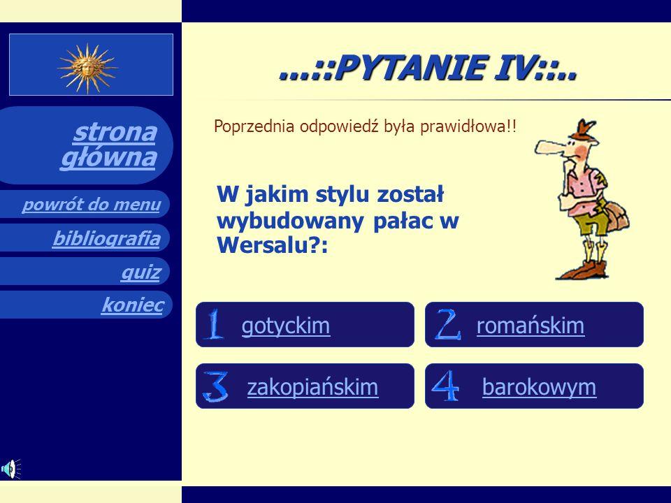quiz powrót do menu koniec bibliografia strona główna..::PYTANIE III::.. Kolejna dobra odpowiedź! Następne pytanie: Która odpowiedź jest poprawnie nap