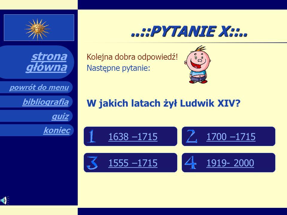 quiz powrót do menu koniec bibliografia strona główna..::PYTANIE IX::.. Poprzednia odpowiedź była prawidłowa!! W którym roku w Galerii Zwierciadlanej
