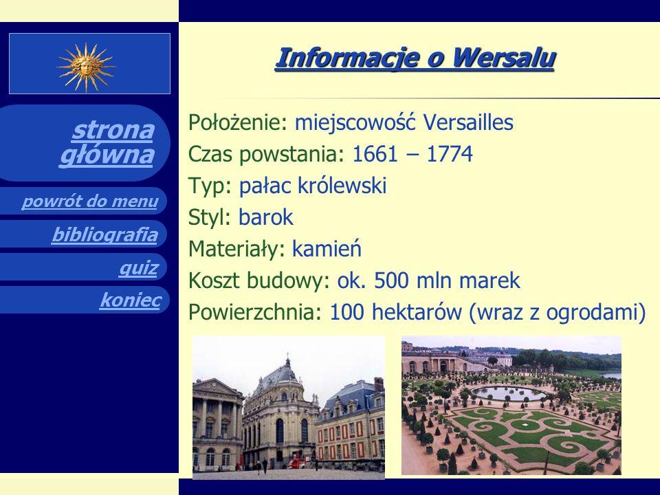 quiz powrót do menu koniec bibliografia strona główna...::Menu ::... informacje ogólne położenie pałacu architekci królowie którzy mieszkali w pałacu