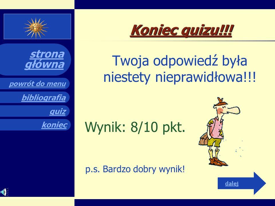 quiz powrót do menu koniec bibliografia strona główna Koniec quizu!!! Twoja odpowiedź była niestety nieprawidłowa!!! dalej Wynik: 7/10 pkt. p.s. Całki