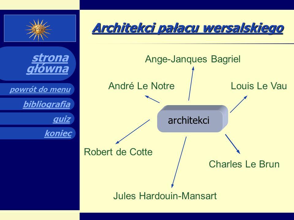 quiz powrót do menu koniec bibliografia strona główna Położenie pałacu Pałac jest położony 24 km od Paryża. Początkowo znajdował się tutaj jedynie pał