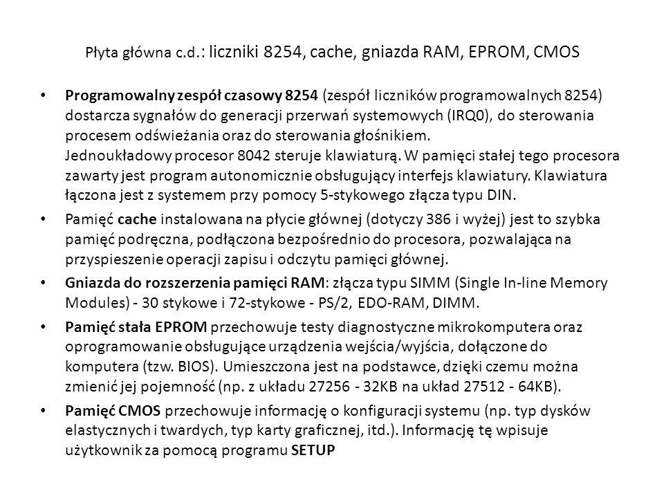Płyta główna c.d.: liczniki 8254, cache, gniazda RAM, EPROM, CMOS Programowalny zespół czasowy 8254 (zespół liczników programowalnych 8254) dostarcza