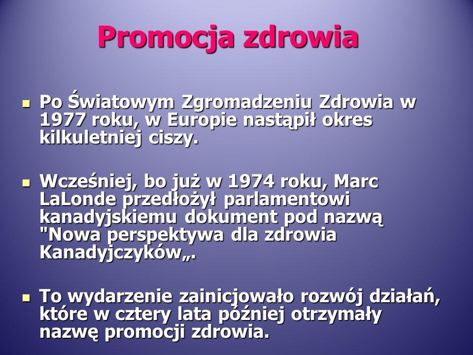 Po Światowym Zgromadzeniu Zdrowia w 1977 roku, w Europie nastąpił okres kilkuletniej ciszy. Po Światowym Zgromadzeniu Zdrowia w 1977 roku, w Europie n