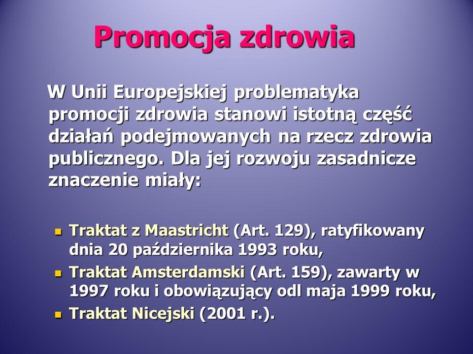 W Unii Europejskiej problematyka promocji zdrowia stanowi istotną część działań podejmowanych na rzecz zdrowia publicznego. Dla jej rozwoju zasadnicze