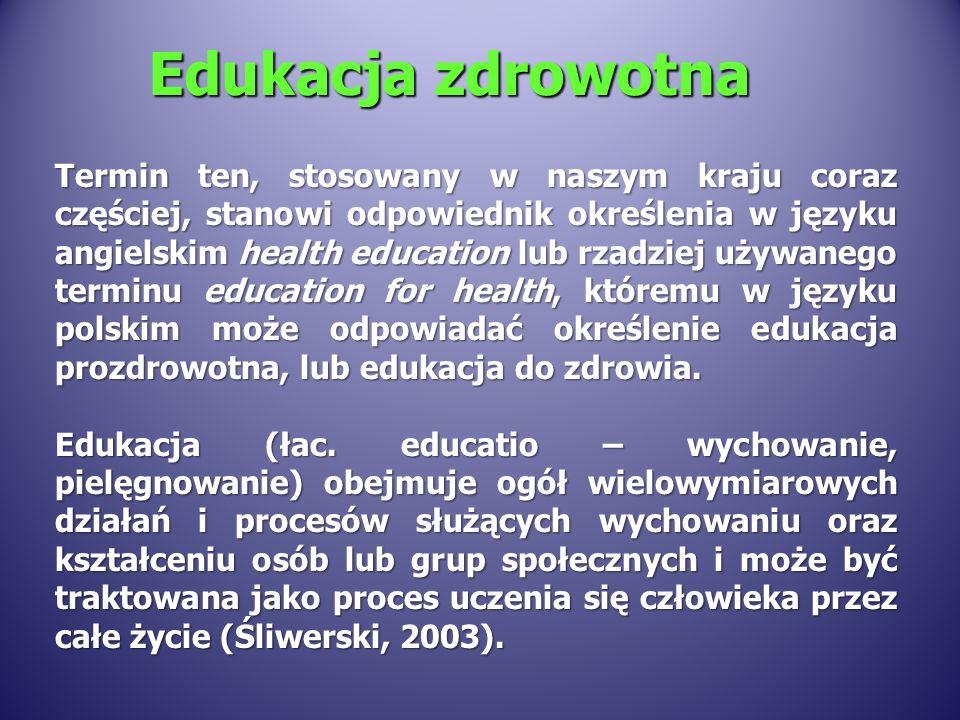 Edukacja zdrowotna Termin ten, stosowany w naszym kraju coraz częściej, stanowi odpowiednik określenia w języku angielskim health education lub rzadziej używanego terminu education for health, któremu w języku polskim może odpowiadać określenie edukacja prozdrowotna, lub edukacja do zdrowia.