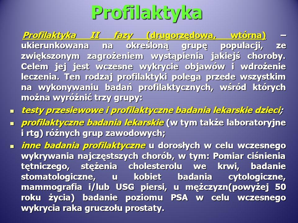 Profilaktyka II fazy (drugorzędowa, wtórna) – ukierunkowana na określoną grupę populacji, ze zwiększonym zagrożeniem wystąpienia jakiejś choroby. Cele