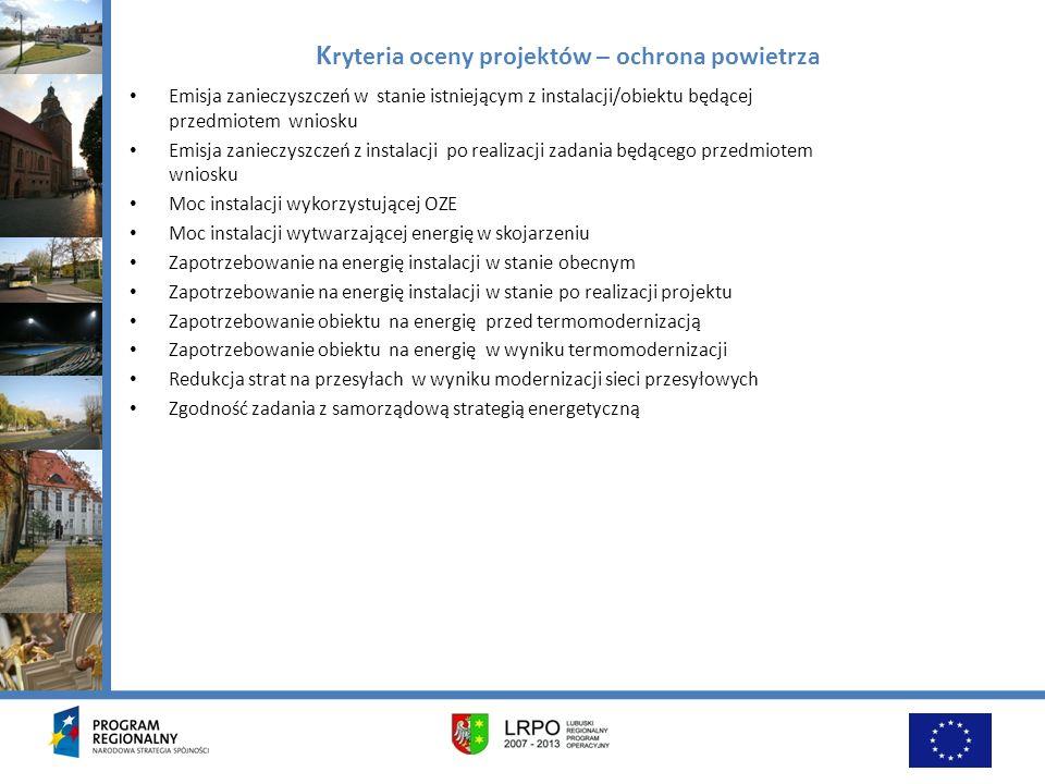 K ryteria oceny projektów – ochrona powietrza Emisja zanieczyszczeń w stanie istniejącym z instalacji/obiektu będącej przedmiotem wniosku Emisja zanie
