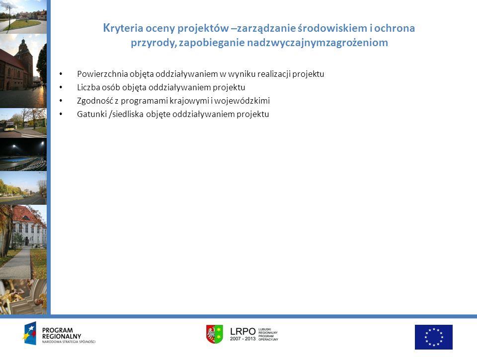 K ryteria oceny projektów –zarządzanie środowiskiem i ochrona przyrody, zapobieganie nadzwyczajnymzagrożeniom Powierzchnia objęta oddziaływaniem w wyn