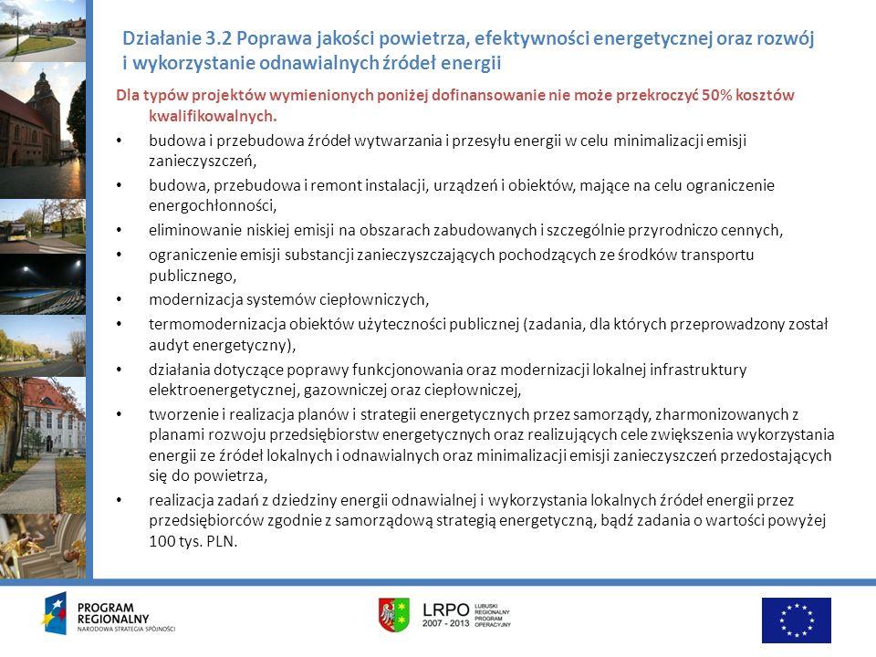 Działanie 3.2 Poprawa jakości powietrza, efektywności energetycznej oraz rozwój i wykorzystanie odnawialnych źródeł energii Dla typów projektów wymien