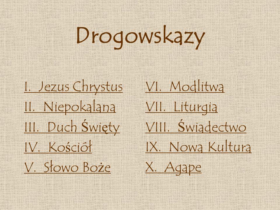 Drogowskazy I.Jezus Chrystus II. Niepokalana III.