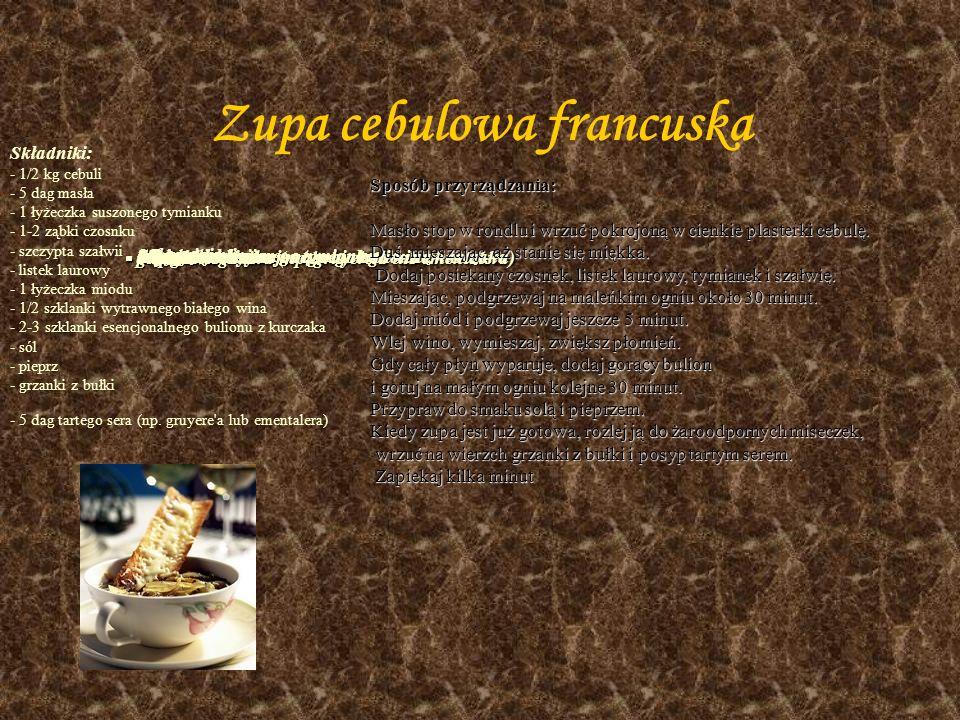 Drugie danie - zupy Zupa cebulowa francuska Zupa z bazylią Zupka paryska