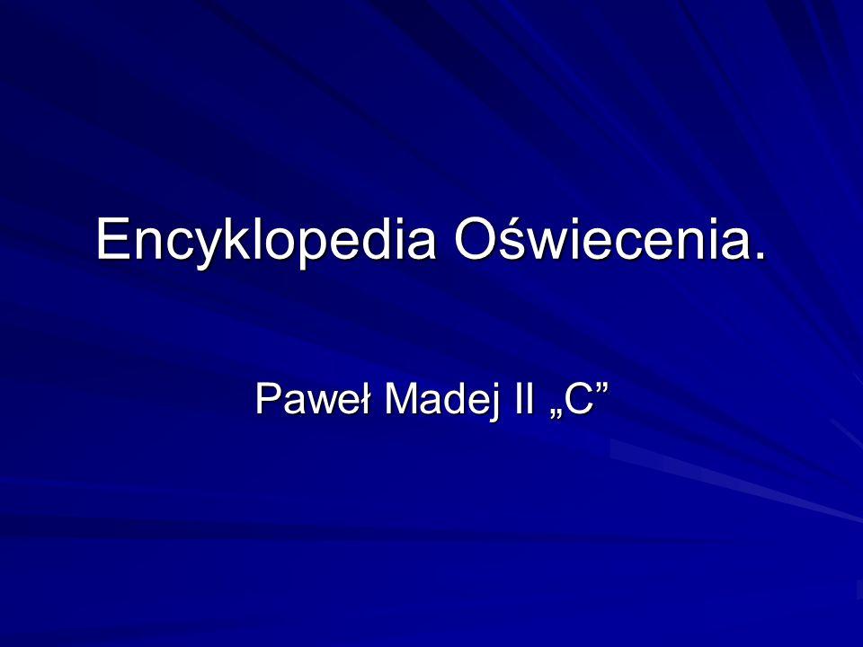 Encyklopedia Oświecenia. Paweł Madej II C